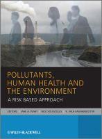 Pollutants, human health, and the environment : a risk based approach için kapak resmi
