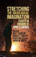 Stretching the Sociological Imagination Essays in Honour of John Eldridge için kapak resmi
