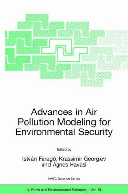 Advances in Air Pollution Modeling for Environmental Security Proceedings of the NATO Advanced Research Workshop on Advances in Air Pollution Modeling for Environmental Security Borovetz, Bulgaria 8–12 May 2004 için kapak resmi