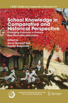 School Knowledge in Comparative and Historical Perspective Changing Curricula in Primary and Secondary Education için kapak resmi