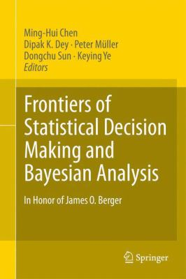 Frontiers of Statistical Decision Making and Bayesian Analysis In Honor of James O. Berger için kapak resmi