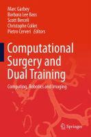 Computational Surgery and Dual Training Computing, Robotics and Imaging için kapak resmi