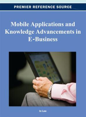 Mobile applications and knowledge advancements in e-business için kapak resmi