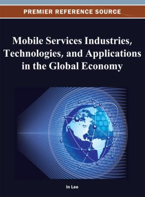 Mobile services industries, technologies, and applications in the global economy için kapak resmi