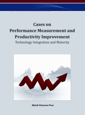Cases on performance measurement and productivity improvement technology integration and maturity için kapak resmi