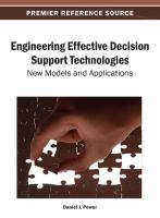 Engineering effective decision support technologies new models and applications için kapak resmi