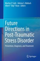 Future Directions in Post-Traumatic Stress Disorder Prevention, Diagnosis, and Treatment için kapak resmi