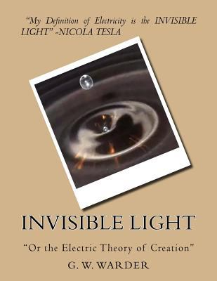 Invisible light ; or The electric theory of creation. için kapak resmi