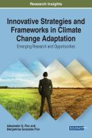 Innovative strategies and frameworks in climate change adaptation : emerging research and opportunities için kapak resmi