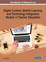Handbook of research on digital content, mobile learning, and technology integration models in teacher education için kapak resmi