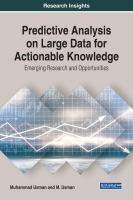 Predictive analysis on large data for actionable knowledge : emerging research and opportunities için kapak resmi