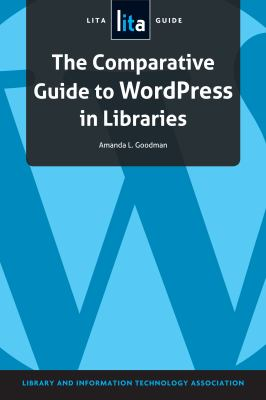 The comparative guide to wordpress in libraries:  a LITA guide için kapak resmi