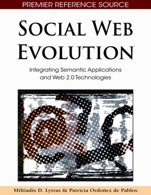 Social web evolution integrating semantic applications and Web 2.0 technologies için kapak resmi