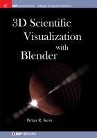 3D scientific visualization with Blender(R) için kapak resmi