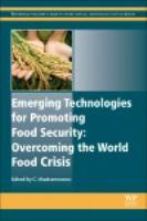 Emerging technologies for promoting food security : overcoming the world food crisis için kapak resmi
