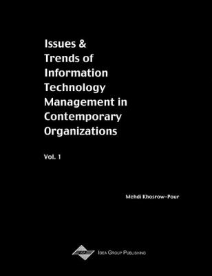 Issues and trends of information technology management in contemporary organizations : 2002 Information Resources Management Association International Conference, Seattle, Washington, USA, May 19-22, 2002 için kapak resmi