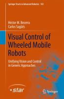 Visual Control of Wheeled Mobile Robots Unifying Vision and Control in Generic Approaches için kapak resmi