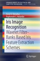 Iris Image Recognition Wavelet Filter-banks Based Iris Feature Extraction Schemes için kapak resmi