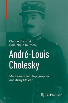 André-Louis Cholesky Mathematician, Topographer and Army Officer için kapak resmi