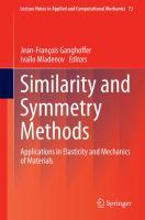 Similarity and Symmetry Methods Applications in Elasticity and Mechanics of Materials için kapak resmi