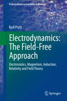 Electrodynamics: The Field-Free Approach Electrostatics, Magnetism, Induction, Relativity and Field Theory için kapak resmi