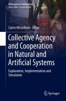 Collective Agency and Cooperation in Natural and Artificial Systems Explanation, Implementation and Simulation için kapak resmi