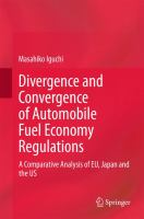 Divergence and Convergence of Automobile Fuel Economy Regulations A Comparative Analysis of EU, Japan and the US için kapak resmi