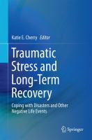 Traumatic Stress and Long-Term Recovery Coping with Disasters and Other Negative Life Events için kapak resmi
