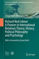 Richard Ned Lebow: A Pioneer in International Relations Theory, History, Political Philosophy and Psychology için kapak resmi