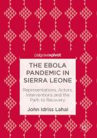 The Ebola Pandemic in Sierra Leone Representations, Actors, Interventions and the Path to Recovery için kapak resmi