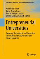 Entrepreneurial Universities Exploring the Academic and Innovative Dimensions of Entrepreneurship in Higher Education için kapak resmi