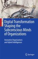 Digital Transformation Shaping the Subconscious Minds of Organizations Innovative Organizations and Hybrid Intelligences için kapak resmi
