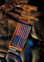 US Foreign Policy and the Multinational Force in Lebanon Vigorous Self-Defense için kapak resmi