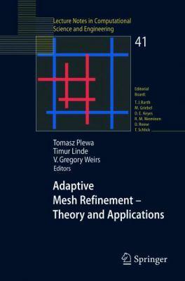 Adaptive Mesh Refinement - Theory and Applications Proceedings of the Chicago Workshop on Adaptive Mesh Refinement Methods, Sept. 3–5, 2003 için kapak resmi