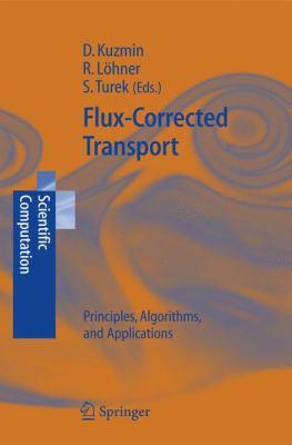 Flux-Corrected Transport Principles, Algorithms, and Applications için kapak resmi