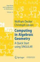 Computing in Algebraic Geometry A Quick Start using SINGULAR için kapak resmi