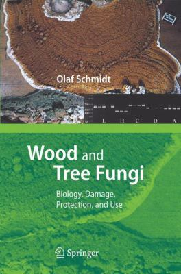 Wood and Tree Fungi Biology, Damage, Protection, and Use için kapak resmi