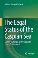The Legal Status of the Caspian Sea Current Challenges and Prospects for Future Development için kapak resmi