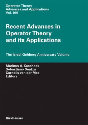 Recent Advances in Operator Theory and its Applications The Israel Gohberg Anniversary Volume için kapak resmi