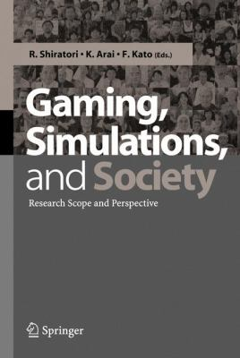 Gaming, Simulations, and Society Research Scope and Perspective için kapak resmi