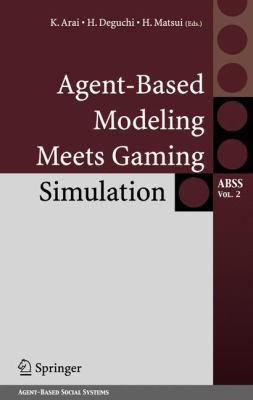 Agent-Based Modeling Meets Gaming Simulation için kapak resmi