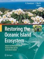 Restoring the Oceanic Island Ecosystem Impact and Management of Invasive Alien Species in the Bonin Islands için kapak resmi