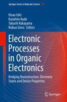 Electronic Processes in Organic Electronics Bridging Nanostructure, Electronic States and Device Properties için kapak resmi