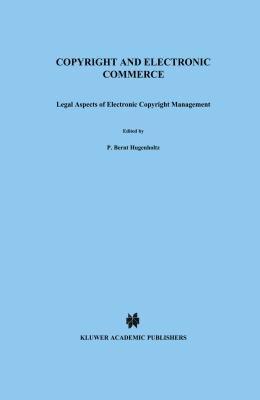 Copyright and electronic commerce : legal aspects of electronic copyright management için kapak resmi