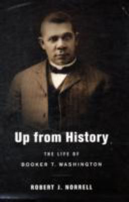 Up from History: The Life of Booker T. Washington book cover