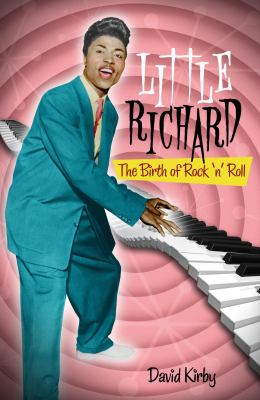 Little Richard: The Birth of Rock 'n' Roll book cover