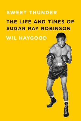 Sweet Thunder: The Life and Times of Sugar Ray Robinson book cover