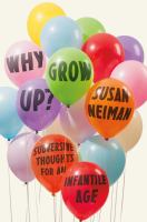 Why grow up?: subversive thoughts in the infantile age