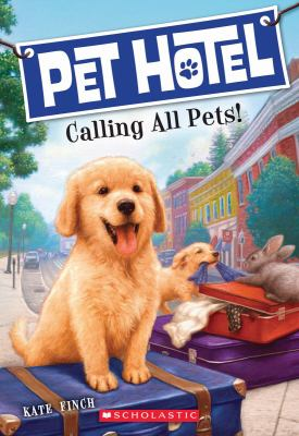 Pet Hotel: Call all pets! by Kate Finch