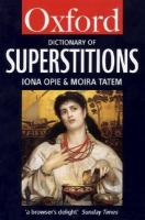 Cover image for A dictionary of superstitions / edited by Iona Opie and Moira Tatem.